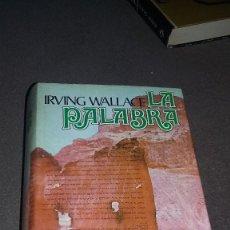 Libros de segunda mano: LA PALABRA - IRVING WALLACE - EDICIONES GRIJALBO 1974. Lote 82337012
