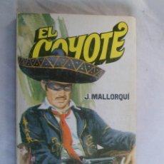 Libros de segunda mano: EL COYOTE. J. MALLORQUÍ. Nº 76 6 BALAS DE PLATA. Lote 82448352