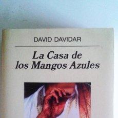 Libros de segunda mano: DAVID DAVIDAR - LA CASA DE LOS MANGOS AZULES. Lote 82653336