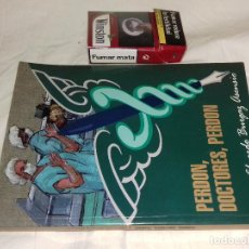 Libros de segunda mano: PERDÓN, DOCTORES, PERDÓN-EDUARDO BURGAZ ASENSIO-EDICIONES LOS FUEROS 1999-DEDICATORIA AUTOR EN HOJA . Lote 82674352
