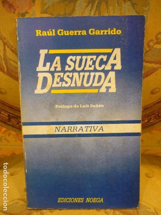 La Sueca Desnuda De Raúl Guerra Garrido 1ª Edición 1983