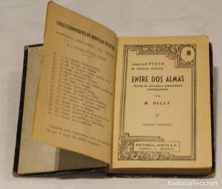 ENTRE DOS ALMAS DE M.DELLY. EDITORIAL PUEYO, COLECCIÓN NOVELAS SELECTAS, 1936. (Libros de Segunda Mano (posteriores a 1936) - Literatura - Narrativa - Otros)