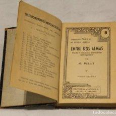 Libros de segunda mano: ENTRE DOS ALMAS DE M.DELLY. EDITORIAL PUEYO, COLECCIÓN NOVELAS SELECTAS, 1936.. Lote 83084222