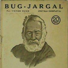 Libros de segunda mano: BUG - JARGAL . (NOVELA COMPLETA) - VÍCTOR HUGO.-. Lote 63305044