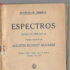 Libros de segunda mano: ESPECTROS. DRAMA EN 3 ACTOS. AGUSTIN MUNDET ALVAREZ. BIBLIOTECA TEATRAL.. Lote 83110780