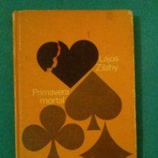 Libros de segunda mano: PRIMAVERA MORTAL-LAJOS ZILAHY-CIRCULO DE LECTORES. Lote 83181880