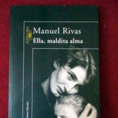 Libros de segunda mano: MANUEL RIVAS. ELLA, MALDITA ALMA. Lote 83298676