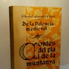 Libros de segunda mano: DE LA VALENCIA MEDIEVAL. CONTES DEL PLA I DE LA MUNTANYA. GONZALEZ MARTÍ MANUEL. 1947. Lote 109005158
