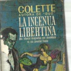 Libros de segunda mano: LA LIBERTAD INGENUA. COLETTE. PLAZA & JANES. BARCELONA. 1964. Lote 83369808