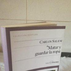 Libros de segunda mano: 23-MATAR Y GUARDAR LA ROPA, CARLOS SALEM, . Lote 83389560