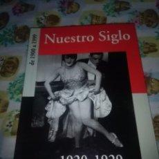 Libros de segunda mano: NUESTRO SIGLO. DE 1900 A 1999. TOMO 1920 1929 EST10B4. Lote 83673576