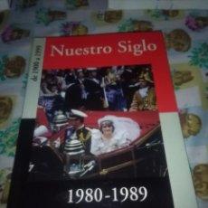 Libros de segunda mano: NUESTRO SIGLO. DE 1900 A 1999. TOMO 1980 1989. EST10B4. Lote 83673672