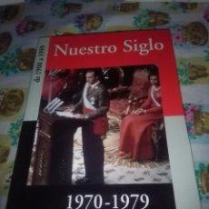 Libros de segunda mano: NUESTRO SIGLO. DE 1900 A 1999. TOMO 1970 1979 EST10B4. Lote 83673804