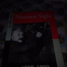 Libros de segunda mano: NAESTRO SIGLO. DE 1900 A 1999. TOMO 1900 1909. EST10B4. Lote 83673912
