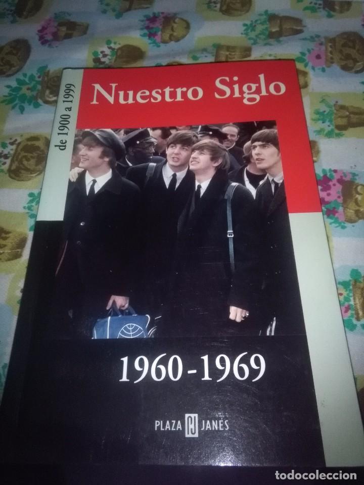 NUESTRO SIGLO DE 1900 A 1999 1960 1969. EST10B4 (Libros de Segunda Mano (posteriores a 1936) - Literatura - Narrativa - Otros)