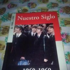 Gebrauchte Bücher - NUESTRO SIGLO DE 1900 A 1999 1960 1969. EST10B4 - 83674212