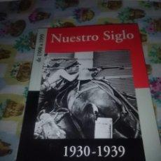 Libros de segunda mano: NUESTRO SIGLO. DE 1900 A 1999. TOMO 1930 1939. EST10B4. Lote 83674300