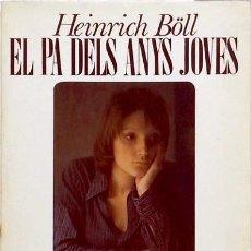 Libros de segunda mano: EL PA DELS ANYS JOVES - HEINRICH BÖLL. Lote 83847968