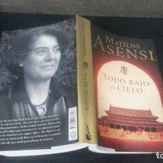 Libros de segunda mano: TODO BAJO EL CIELO. MATILDE ASENSI. BOOKET 2008 CON DEDICATORIA DE AUTORA.. Lote 83931872