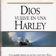 Libros de segunda mano: JOAN BRADY. DIOS VUELVE EN UNA HARLEY. 22ª EDICION . TAPAS DURAS. ED. EDICIONES GRUPO ZETA.. Lote 83944544