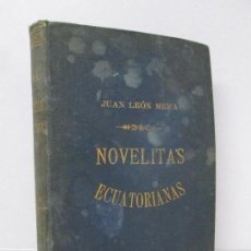 Libros de segunda mano: NOVELITAS ECUATORIANAS. JUAN LEON MERA. 1909. VER FOTOGRAFIAS ADJUNTAS. Lote 83965608