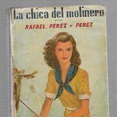 Libros de segunda mano: LA CHICA DEL MOLINERO. RAFAEL PEREZ Y PEREZ. 1º EDICION. 1941. EDITORIAL JUVENTUD. Lote 83990140