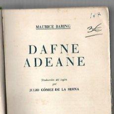Libros de segunda mano: DAFNE ADANAE. MAURICE BARING. 2º EDICION 1942. EDITOR LUIS MIRACLE. BARCELONA. Lote 83991404