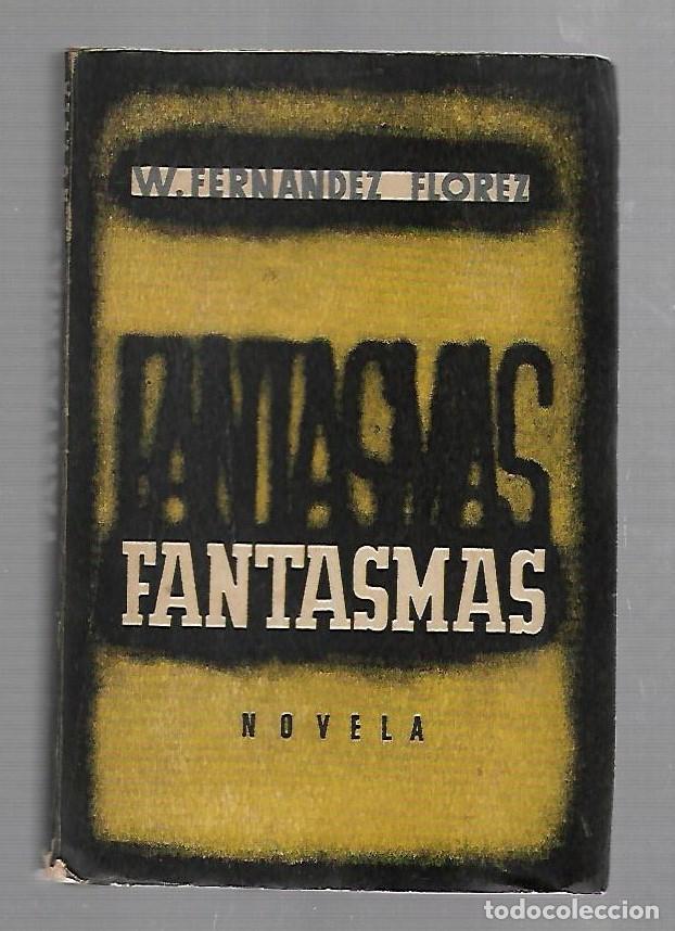 FANTASMAS. W.FERNANDEZ FLOREZ. LIBRERIA GENERAL. ZARAGOZA. 1940 (Libros de Segunda Mano (posteriores a 1936) - Literatura - Narrativa - Otros)