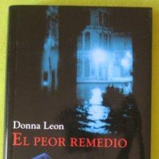 Libros de segunda mano: EL PEOR REMEDIO - DONNA LEON. Lote 84013360