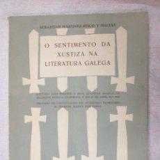Libros de segunda mano: O SENTIMENTO DA XUSTIZA NA LITERATURA GALEGA - SEBASTIAN MARTINEZ RISCO - EDI GALAXIA 1953 DEDICADO. Lote 84114344