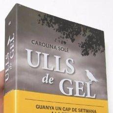 Libros de segunda mano: ULLS DE GEL - CAROLINA SOLÉ. Lote 84296516