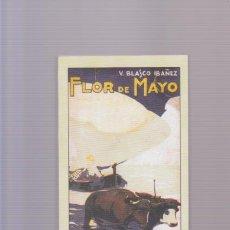 Libros de segunda mano: VICENTE BLASCO IBAÑEZ - FLOR DE MAYO - VALENCIA 2006. Lote 84337932