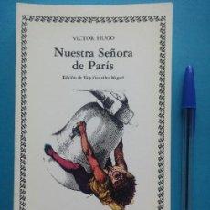 Libros de segunda mano: NUESTRA SEÑORA DE PARIS - VICTOR HUGO - ED. CATEDRA. . Lote 84514444