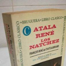 Libros de segunda mano: 58-ATALA RENE LOS NATCHEZ, FRANCOIS RENE DE CHATEAUBRIAND, 1971. Lote 84659304