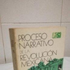 Libros de segunda mano: 63-PROCESO NARRATIVO DE LA REVOLUCION MEXICANA, MARTA PORTAL,1980. Lote 84659820