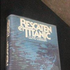 Libros de segunda mano: RESCATEN EL TITANIC. CLIVE CUSSLER. CIRCULO DE LECTORES 1978.. Lote 84948596