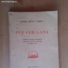 Libros de segunda mano: PER FER GANA. ANGEL RUIZ I PABLO. Lote 85060044