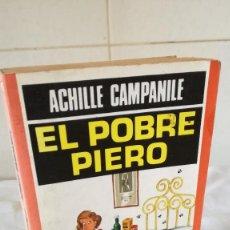Libros de segunda mano: 83-EL POBRE PIERO, ACHILLE CAMPANILE, 1982. Lote 85093008