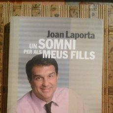 Libros de segunda mano: UN SOMNI PER ALS MEUS FILLS - JOAN LAPORTA. Lote 85137556