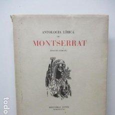 Libros de segunda mano: ANTOLOGIA LIRICA DE MONTSERRAT. LIBRO FIRAMADO Y DEDICADO. VER FOTOS.. Lote 85230396