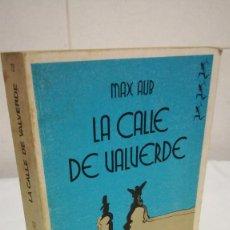 Libros de segunda mano: 93-LA CALLE DE VALVERDE, MAX AUB, 1970. Lote 85296956