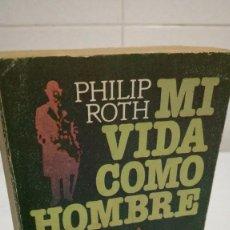 Libros de segunda mano: 96-MI VIDA COMO HOMBRE, PHILIP ROTH, 1975. Lote 85297620