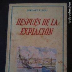 Libros de segunda mano: DESPUES DE LA EXPIACION-GERHART ELLERT. Lote 85411736