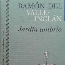 Libros de segunda mano: JARDÍN UMBRÍO/RAMÓN DEL VALLE-INCLÁN - CÍRCULO DE LECTORES. Lote 85425032