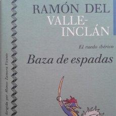 Libros de segunda mano: BAZA DE ESPADAS. EL RUEDO IBÉRICO III/RAMÓN DEL VALLE-INCLÁN - CÍRCULO DE LECTORES. Lote 85425460
