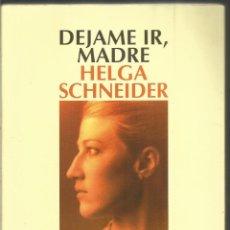 Libros de segunda mano: HELGA SCHNEIDER. DEJAME IR, MADRE. SALAMANDRA. Lote 112998066