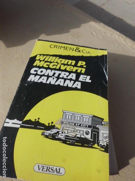 LIBRO CONTRA EL MAÑANA WILLIAM P. MCGIVERN 1987 ED. VERSAL L-5798-344 (Libros de Segunda Mano (posteriores a 1936) - Literatura - Narrativa - Otros)