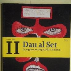 Libros de segunda mano: DAU AL SET - LA SEGONA AVANTGUARDA CATALANA - FUNDACIÓ CARULLA - EDITORIAL BARCINO, NADALA 2011. Lote 85618944