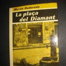 Libros de segunda mano: LA PLAÇA DEL DIAMANT. MERCE RODOREDA. CLUB EDITOR 1979. Lote 85647064