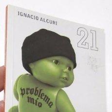 Libros de segunda mano: PROBLEMA MÍO - IGNACIO ALCURI. Lote 85724640